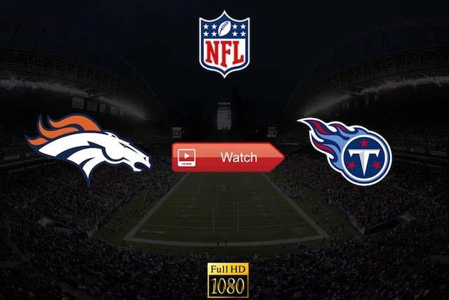 Live Free Broncos Vs Titans Nfl Football Live Stream Reddit Online Today Pro Sports Extra